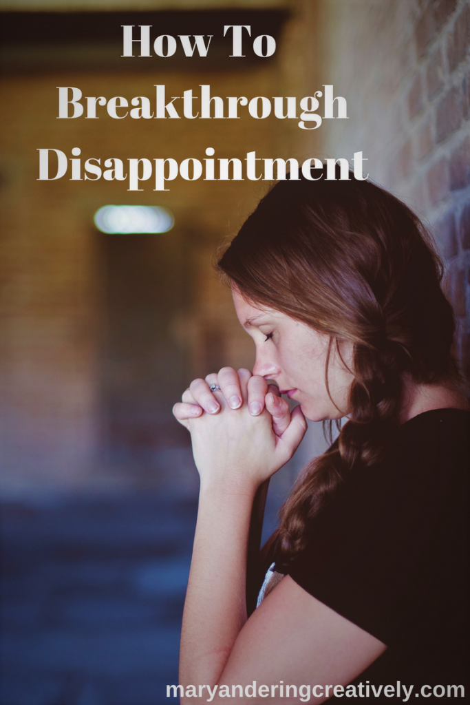 How to Breakthrough Disappointments